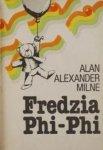 Alan Aleksander Milne • Fredzia Phi-Phi