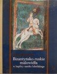 Anna Różycka-Bryzek • Bizantyńsko-ruskie malowidła w kaplicy zamku lubelskiego
