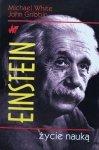 Michael White, John Gribbin • Einstein. Życie nauką