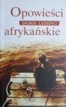 Doris Lessing • Opowieści afrykańskie [Nobel 2007]