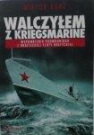 Wiktor Korż • Walczyłem z Kriegsmarine