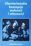 Justyna Miklaszewska • Libertariańskie koncepcje wolności i własności [dedykacja autora]