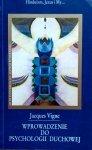 Jacques Vigne • Wprowadzenie do psychologii duchowej