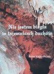 Anna Kajtochowa • Nie jestem biegła w tajemnicach duchów