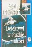 Agatha Christie • Detektywi w służbie miłości