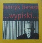 Henryk Bereza • Wypiski