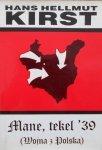 Hans Hellmut Kirst • Mane, tekel '39 (Wojna z Polską)