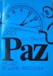 Octavio Paz • Wciąż te same widzenia [Nobel 1990]