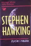 Michael White, John Gribbin • Stephen Hawking. Życie i nauka