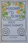 Jerzy Harasymowicz • Madonny polskie