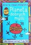 Beata Pawlikowska • Planeta dobrych myśli dla dzieci