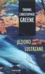 Thomas Christopher Greene • Jezioro lustrzane