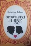 Honoriusz Balzac • Opowiastki jurne