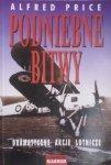 Alfred Price • Podniebne bitwy. Dramatyczne akcje lotnicze