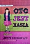 Mira Jaworczakowa • Oto jest Kasia