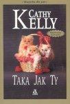 Cathy Kelly • Taka jak ty
