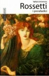 Rossetti • Klasycy sztuki
