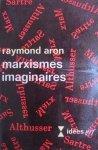 Raymond Aron • Marxismes imaginaires