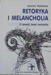 Joanna Kisielowa • Retoryka i melancholia. O poezji Jana Lechonia [Jan Lechoń]