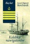 Karol Olgierd Borchardt • Kolebka nawigatorów