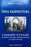 Paweł M. Lisiewicz • Ósma ekspozytura. Z dziejów wywiadu komendy głównej Armii Krajowej na Lwów 1939-1945