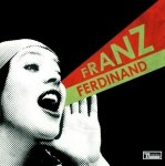 Franz Ferdinand • You Could Have It So Much Better • CD