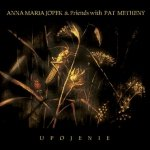 Anna Maria Jopek & Fiends with Pat Matheny • Upojenie • CD