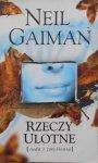 Neil Gaiman • Rzeczy ulotne