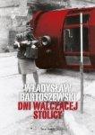 Władysław Bartoszewski • Dni walczącej Stolicy