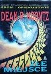 Dean Koontz • Złe miejsce