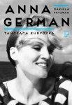 Mariola Pryzwan • Tańcząca Eurydyka. Anna German we wspomnieniach