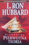 L. Ron Hubbard • Dianetyka. Pierwotna teoria