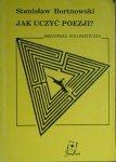 Stanisław Bortnowski • Jak uczyć poezji?