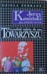 Jerzy Kosiński • Przyszłość należy do nas, Towarzyszu