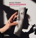 Michael Freeman • Wizja fotografa