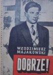 Włodzimierz Majakowski • Dobrze! poemat październikowy [Władysław Daszewski]