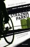 Błażej Dzikowski • Strażnik parku
