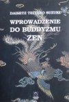 Daisetz Teitaro Suzuki • Wprowadzenie do buddyzmu zen