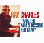 Ray Charles • I Wonder Who's Kissing Her Now • CD