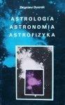 Zbigniew Dworak • Astrologia, Astronomia, Astrofizyka