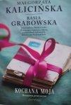 Małgorzata Kalicińska, Basia Grabowska • Kochana moja