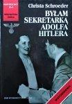 Christa Schroeder • Byłam sekretarką Adolfa Hitlera