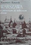 Kazimierz Konarski • Warszawa w pierwszym jej stołecznym okresie