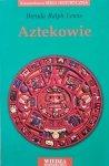 Brenda Ralph Lewis • Aztekowie