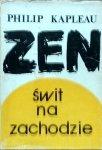 Philip Kapleau • Zen: świt na Zachodzie