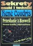 Rene Coudris • Przesłanie z Roswell. Pierwsze kontakty z hipercywilizacją