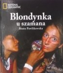 Beata Pawlikowska • Blondynka u szamana