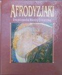 praca zbiorowa • Afrodyzjaki. Encyklopedia wiedzy erotycznej