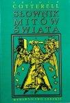 Arthur Cotterell • Słownik mitów świata