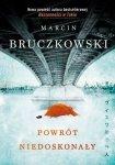 Marcin Bruczkowski • Powrót niedoskonały